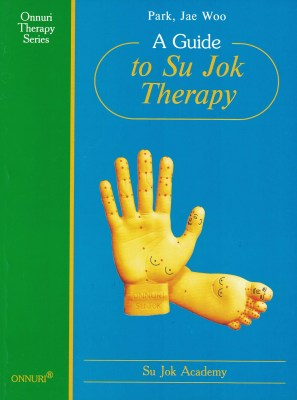 The Guide to Su Jok Therapy